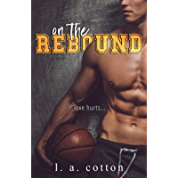 On The Rebound: An Enemies-to-Lovers Sports Romance (Steinbeck U)