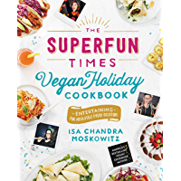 The Superfun Times Vegan Holiday Cookbook: Entertaining for Absolutely Every Occasion (English Edition)