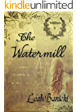 The Watermill: Western Romance on the Frontier Book #4 (Wildflowers)