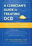 A Clinician's Guide to Treating OCD: The Most Effective CBT Approaches for Obsessive-Compulsive Disorder (New Harbinger…