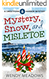 Mystery, Snow, and Mistletoe (Sweetfern Harbor Mystery Book 6)