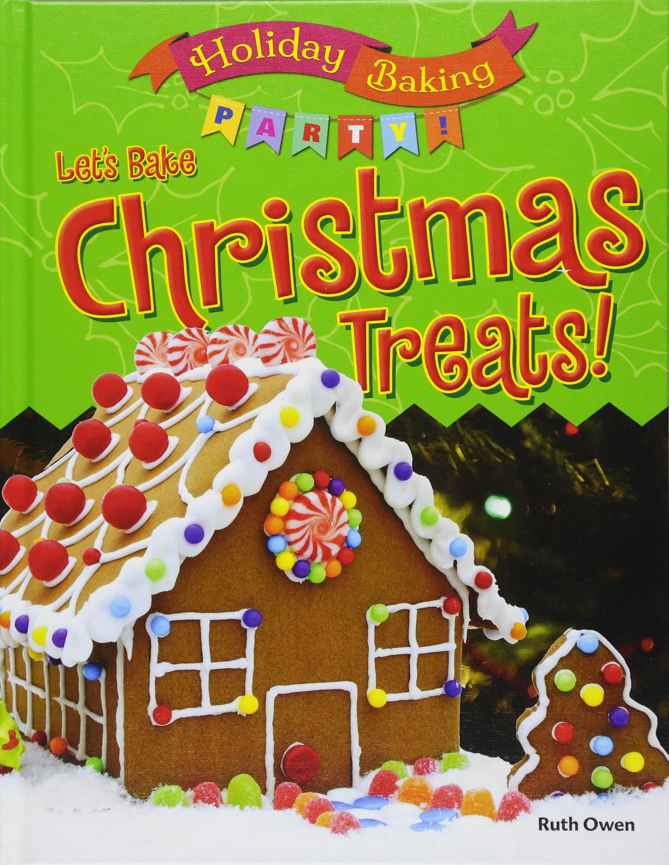 Let S Bake Christmas Treats Holiday Baking Party Ruth Owen