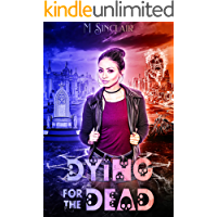 Dying for the Dead (The Dead and Not So Dead Book 3)