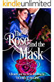 The Rose and the Mask: A Beauty and the Beast Retelling (Fairytale Masquerades Book 1)