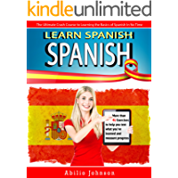 SPANISH: Learn Spanish - The Ultimate Crash Course to Learning the Basics of the Spanish Language In No Time - Spanish Vocabulary, Spanish Grammar & Spanish ... Phrase, Spanish Word, Spanish Vocabulary)