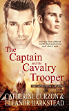 The Captain and the Cavalry Trooper (Captivating Captains Book 1)
