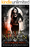 Dark Siren: An Ashwood Urban Fantasy Novel (Half-Lich Book 1)