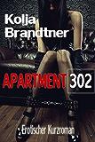 Apartment 302: - erotischer Kurzroman -