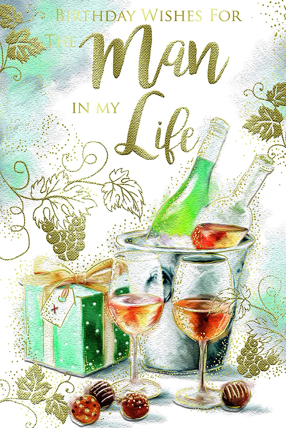 Man In My Life Wine Ice Bucket Gifts Design Happy Birthday Card Lovely Verse Amazon Co Uk Office Products