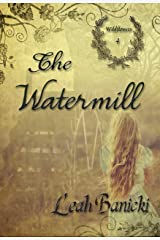 The Watermill: Western Romance on the Frontier Book #4 (Wildflowers) Kindle Edition