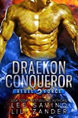 Draekon Conqueror: A SciFi Dragon Shifter Romance (Rebel Force Book 2) Kindle Edition