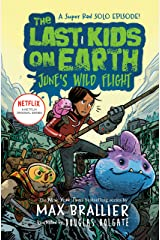 The Last Kids on Earth: June's Wild Flight Kindle Edition