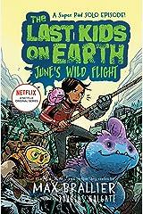 The Last Kids on Earth: June's Wild Flight Kindle Edition