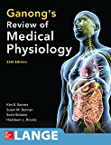 Ganong's Review of Medical Physiology 25th Edition (Lange Medical Book)