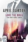 Love the Boss - Ein Chef fürs Leben (Boss-Reihe 2) (German Edition)