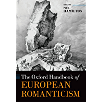 The Oxford Handbook of European Romanticism (Oxford Handbooks)