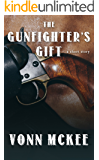 The Gunfighter's Gift: A Western Short Story
