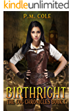 Birthright (The Cog Chronicles Book 1)
