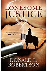 Lonesome Justice: Justice Series - Book 3 Kindle Edition