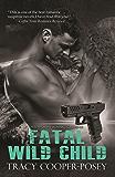 Fatal Wild Child (Romantic Thrillers Series Book 1)