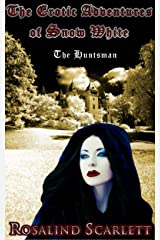 The Huntsman: The Erotic Adventures of Snow White (Volume II) (Erotic Kingdom Book 3) Kindle Edition