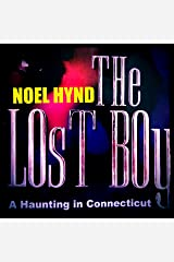 The Lost Boy: A Haunting in Connecticut: The Ghost Stories of Noel Hynd, Number 5 Audible Audiobook