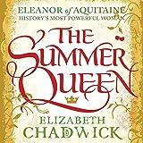 The Summer Queen: Eleanor of Aquitaine Trilogy, Book 1