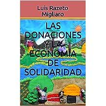 LAS DONACIONES Y LA ECONOMÍA DE SOLIDARIDAD (Spanish Edition) Dec 26, 2017