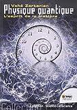 Physique quantique - L'esprit de la matière
