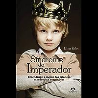 Síndrome do Imperador: Entendendo a mente das crianças mandonas e autoritárias