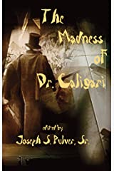 THE MADNESS OF DR. CALIGARI Kindle Edition