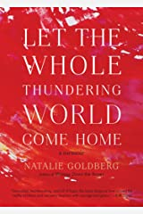 Let the Whole Thundering World Come Home: A Memoir Kindle Edition