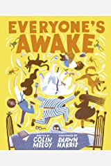 Everyone's Awake: (Read-Aloud Bedtime Book, Goodnight Book for Kids) Kindle Edition