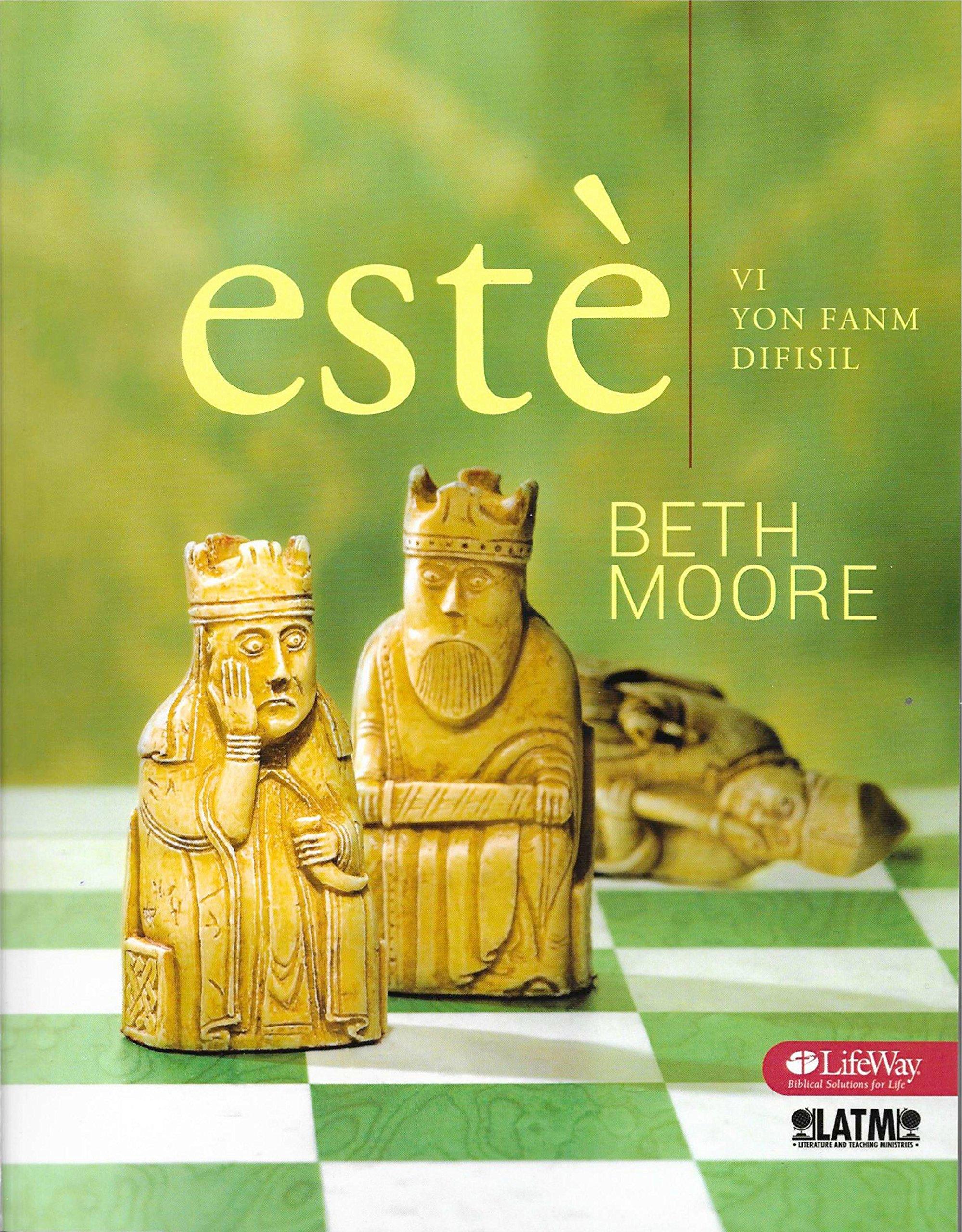 Estè: Vi Yon Fanm Difisil (Haitian Creole) (Esther: It's Tough Being a  Woman): Beth Moore: 9781930992634: Amazon.com: Books