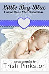 Little Boy Blue: Finding Hope After Miscarriage Kindle Edition