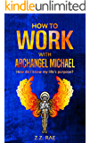How to Work With Archangel Michael: How do I know my life's purpose?
