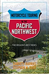 Motorcycle Touring in the Pacific Northwest: The Region's Best Rides Paperback