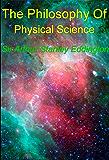 The Philosophy of Physical Science: Eddington Masterpieces #2 (Eddington Masterpieces (illustrated))