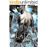 Match Me Later (Chinese Zodiac Romance Series Book 4)