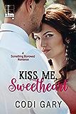 Kiss Me, Sweetheart (Something Borrowed)