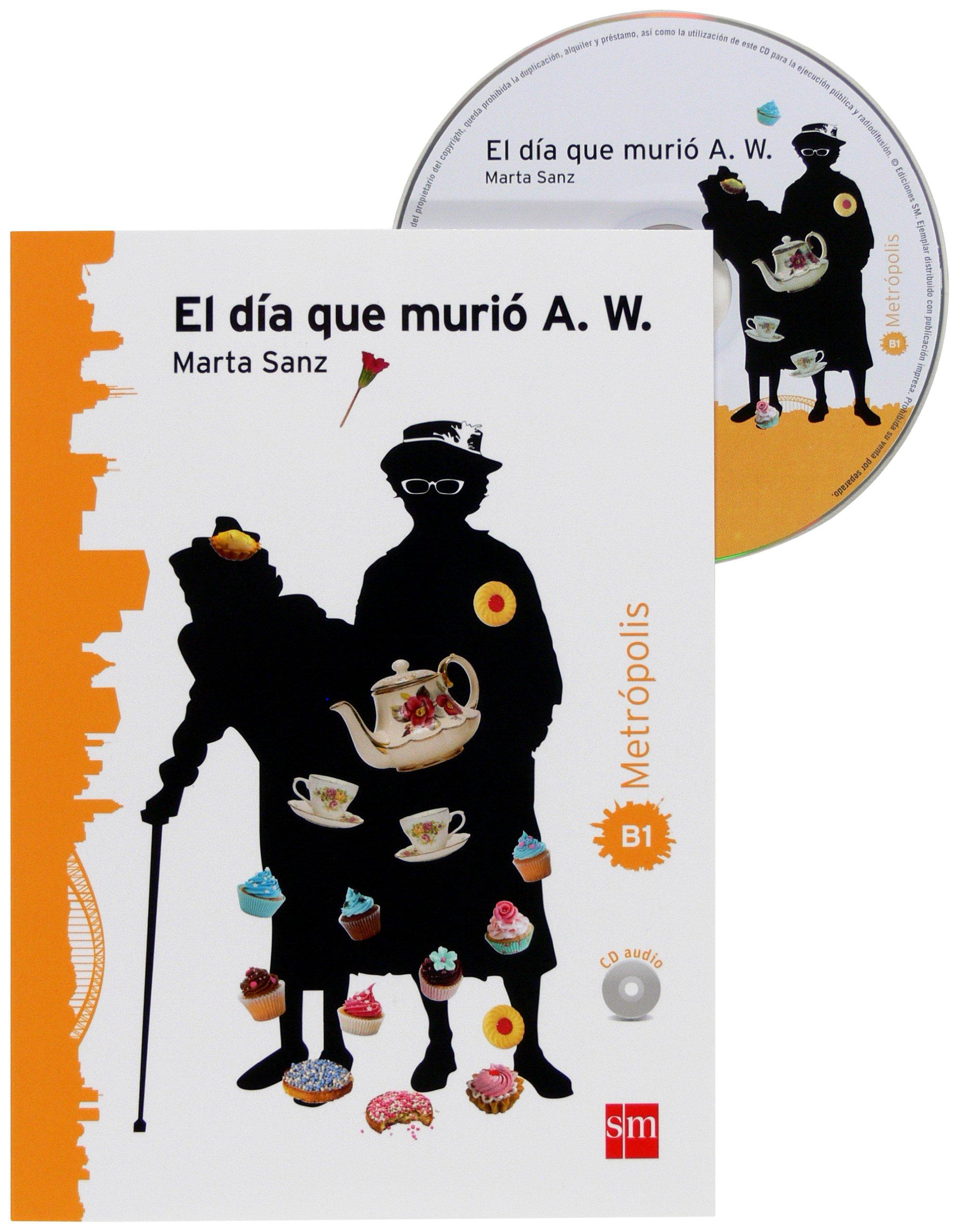 El día que murió A. W. Metrópolis B1: Amazon.es: Marta Sanz ...