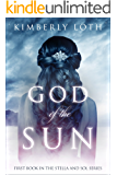 God of the Sun (Stella and Sol Book 1)