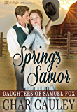 Spring's Savior (Daughters of Samuel Fox Book 1)