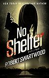 No Shelter - Holly Lin #1 (Holly Lin Series)