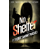 No Shelter - Holly Lin #1 (Holly Lin Series) (English Edition)