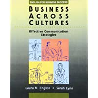 Business Across Cultures: Effective Communication Strategies (English for Business Success)