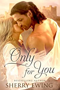 Only For You (The Knights of Berwyck, A Quest Through Time Novel Book 2)
