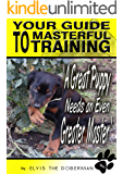 A Great Puppy Needs An Even Greater Master – Your Guide To Masterful Training covers puppy training which includes obedience training, house training, toilet training and crate training