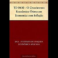 TD 0430 - O Crescimento Econômico Ótimo em Economias com Inflação