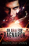 An Aria for Ragnarok: A Slab City Blues Novel